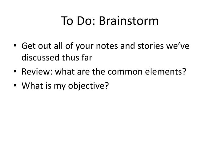 To Do: Brainstorm