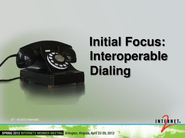 Initial Focus: