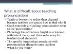what is difficult about teaching pronunciation