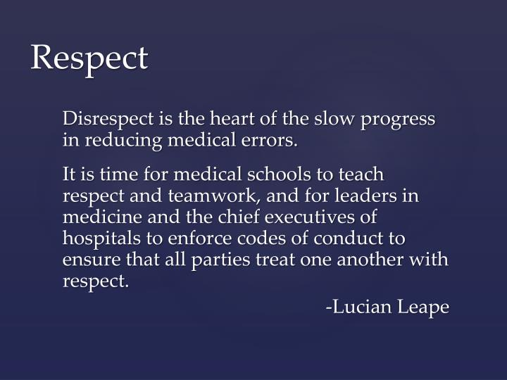 Disrespect is the heart of the slow progress in reducing medical errors.