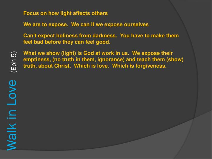 Focus on how light affects others