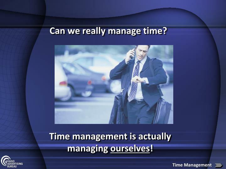 Can we really manage time?