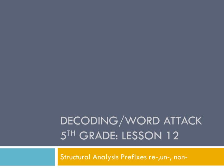 Decoding/Word Attack 5