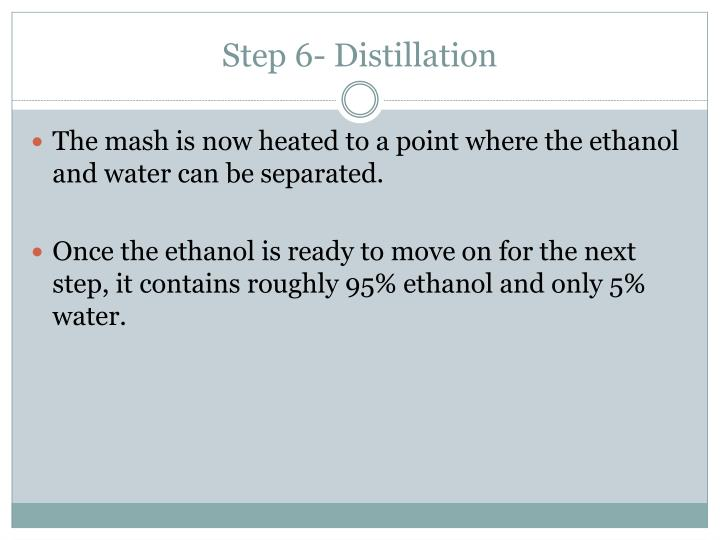 Step 6- Distillation