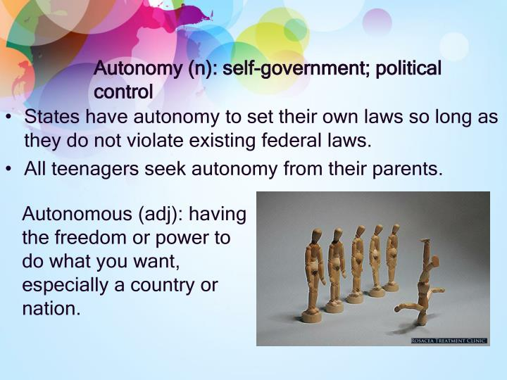Autonomy n self government political control