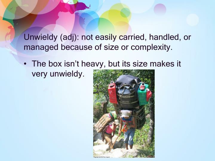 Unwieldy (
