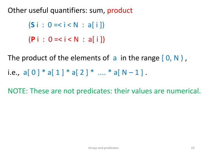 Other useful quantifiers: sum,
