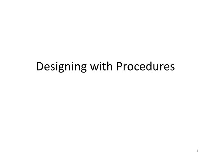 Designing with procedures