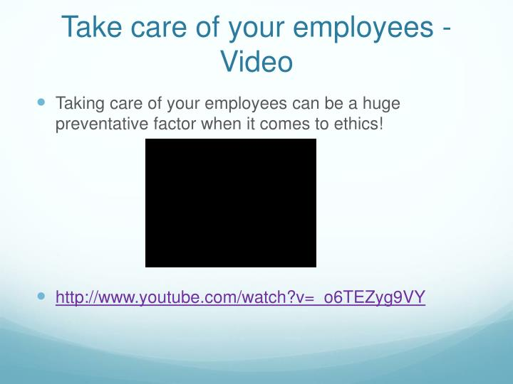Take care of your employees - Video
