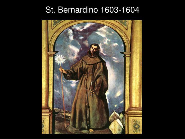 St. Bernardino 1603-1604