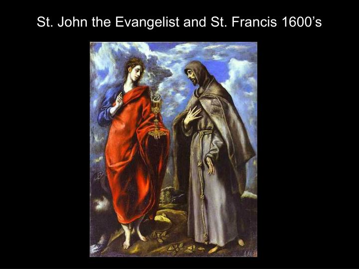 St. John the Evangelist and St. Francis 1600's
