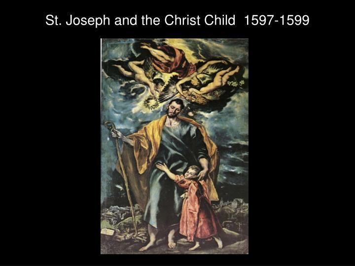 St. Joseph and the Christ Child  1597-1599