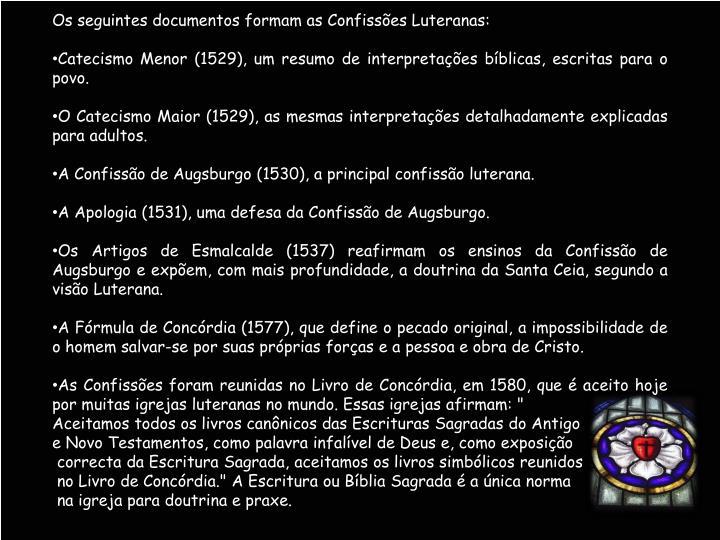 Os seguintes documentos formam as Confissões