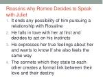 reasons why romeo decides to speak with juliet