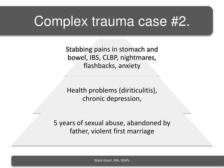 Complex trauma case #2.