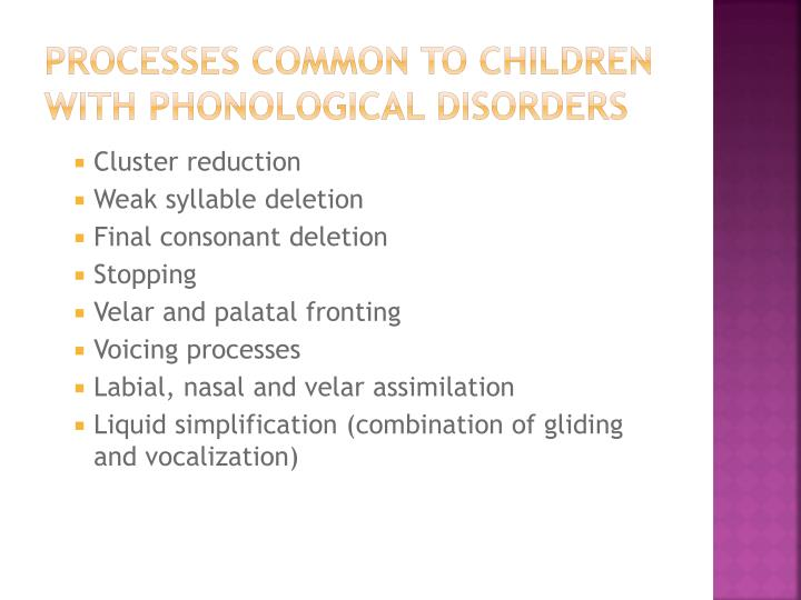 Processes common to children with phonological disorders