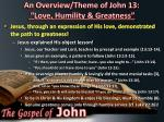 an overview theme of john 13 love humility greatness4
