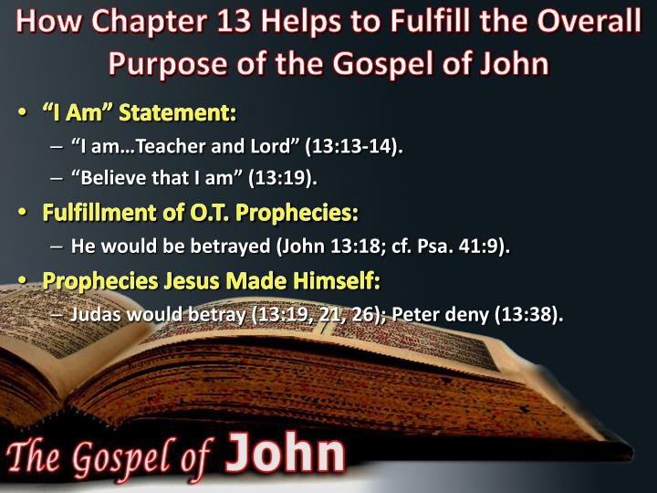 How Chapter 13 Helps to Fulfill the Overall Purpose of the Gospel of John