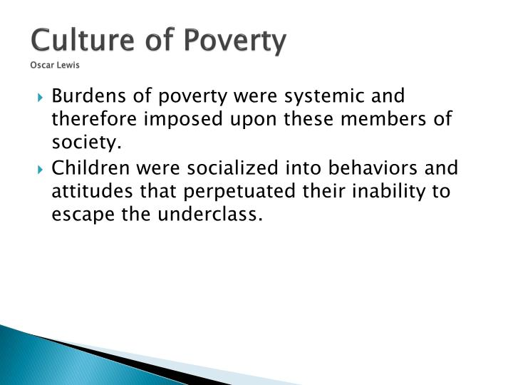 ppt poverty as a culture powerpoint presentation id  culture of povertyoscar lewis