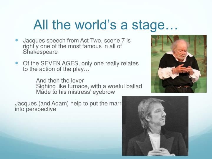 All the world's a stage…