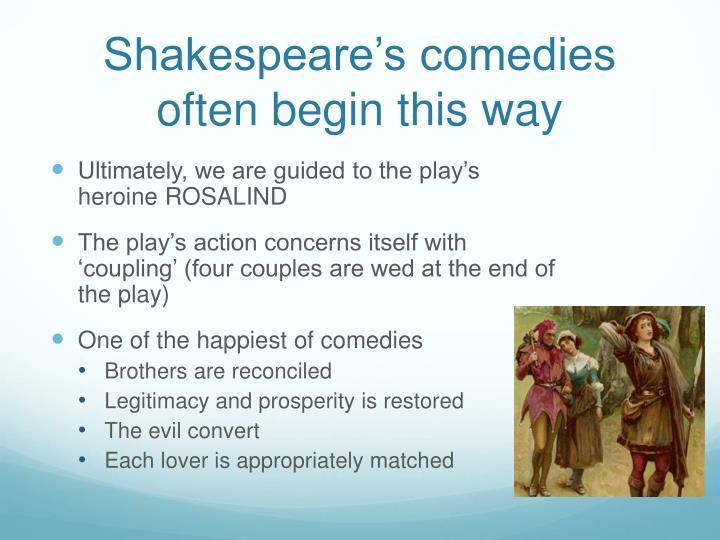 Shakespeare's comedies often begin this way