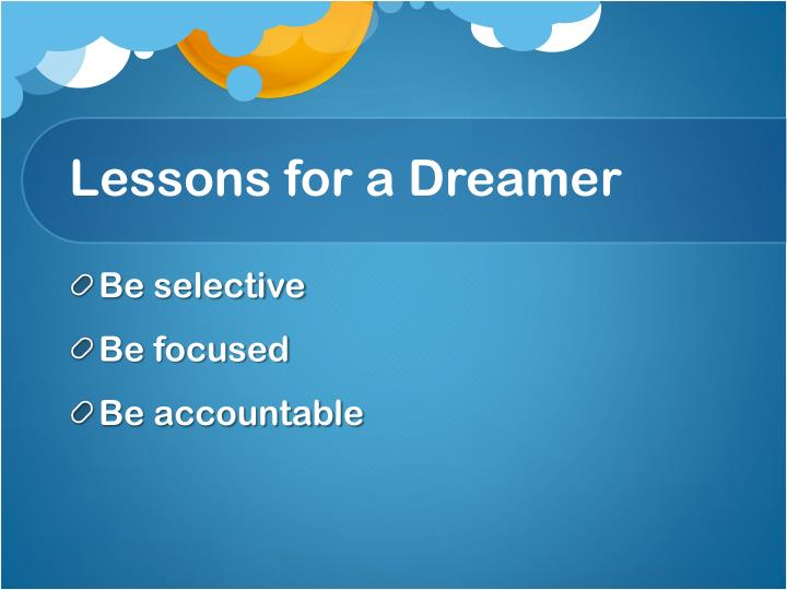 Lessons for a Dreamer