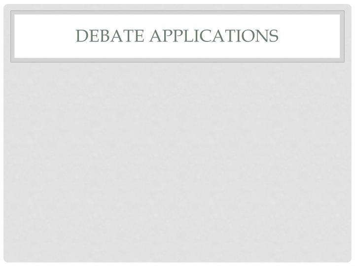 Debate Applications