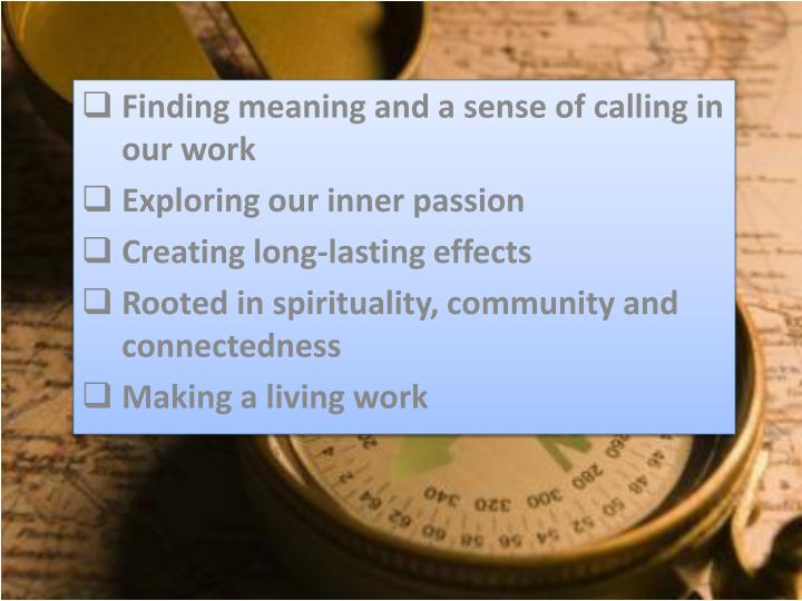 Finding meaning and a sense of calling in our work