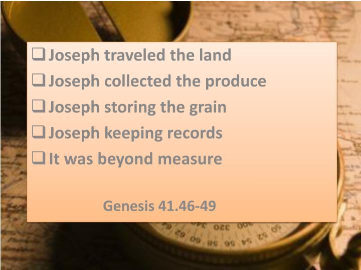 Joseph traveled the land