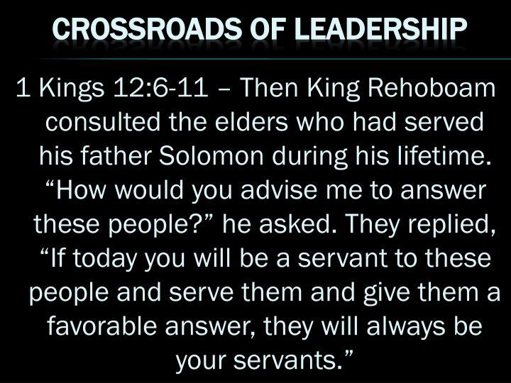 1 Kings 12:6-11 – Then King