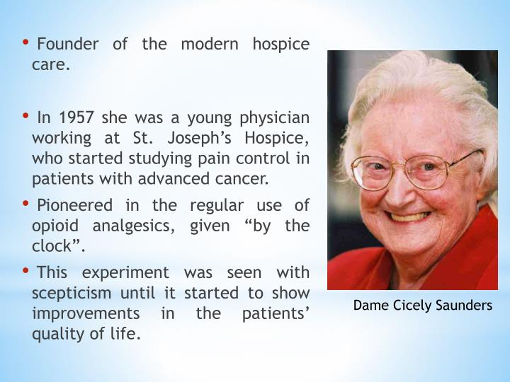 Founder of the modern hospice care.