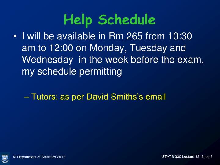 Help Schedule