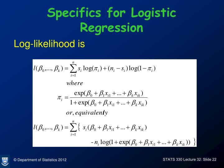 Specifics for Logistic Regression