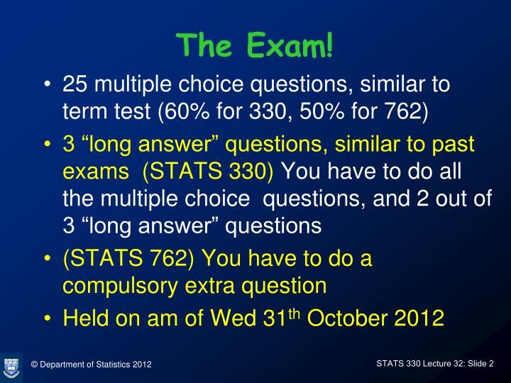 The Exam!