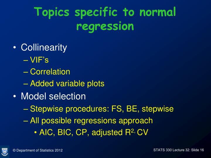 Topics specific to normal regression