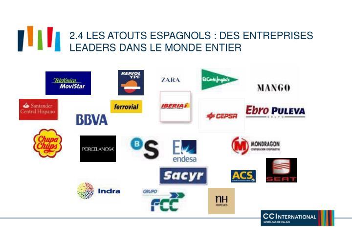2.4 les atouts espagnols : des entreprises leaders dans le monde entier