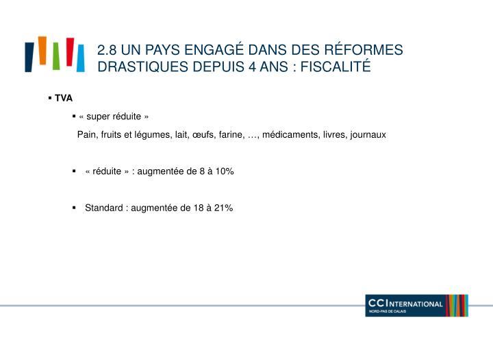 2.8 un pays engagé dans des réformes drastiques depuis 4 ans :