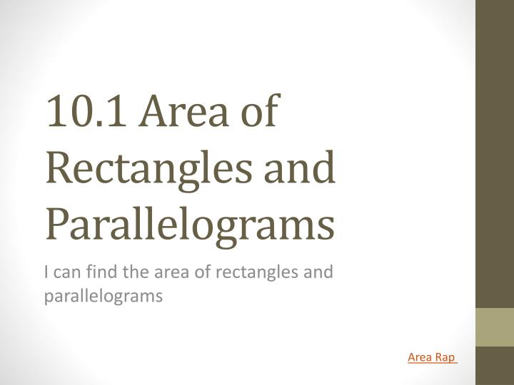 PPT - 10.1 Area of Rectangles and Parallelograms ...