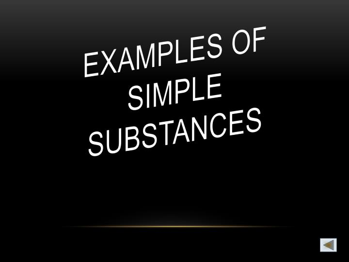 EXAMPLES of simple substances