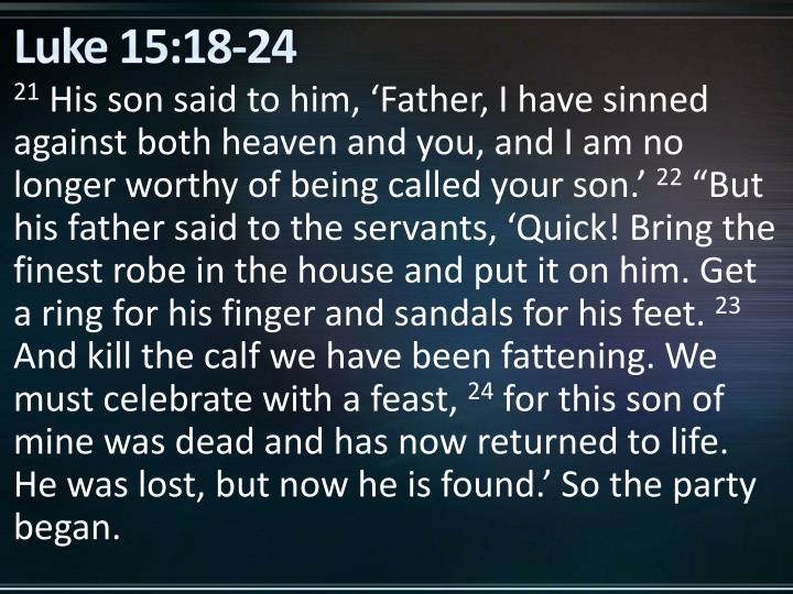 Luke 15:18-24