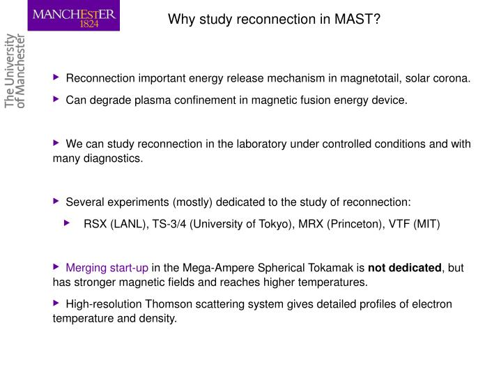 Why study reconnection in MAST?