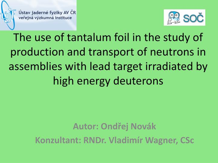 The use of tantalum foil in the study of production and transport of neutrons in assemblies with lead target irradiated by high energy deuterons