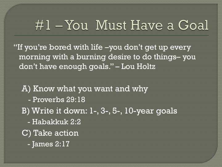 1 you must have a goal