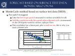 forecast based on surface test data montecarlo on 5 6