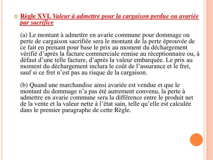 Règle XVI.