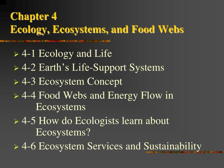 Chapter 4 ecology ecosystems and food webs