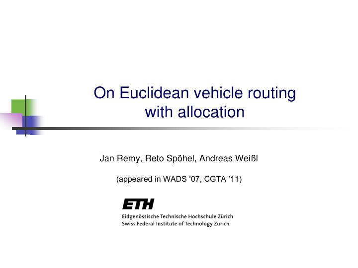 On euclidean vehicle routing with allocation