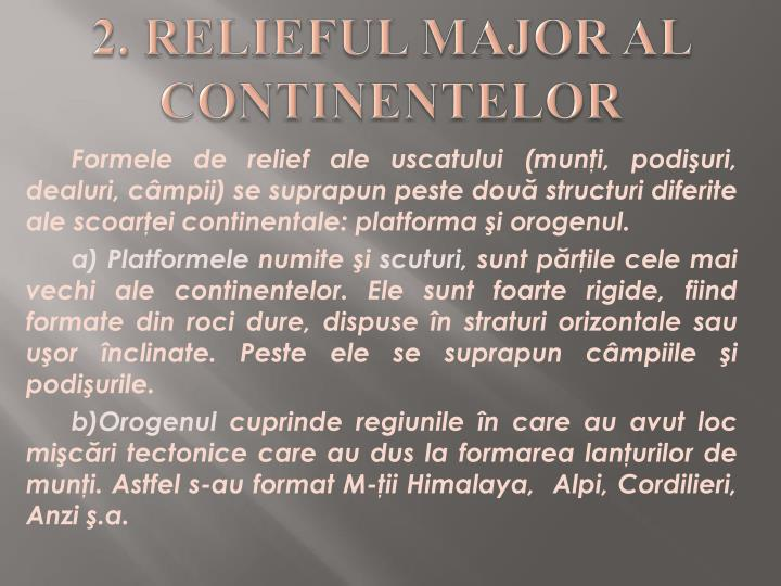 2. RELIEFUL MAJOR AL CONTINENTELOR