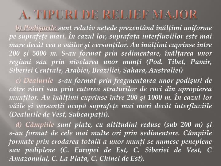 A. TIPURI DE RELIEF MAJOR