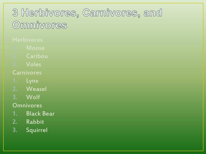 3 Herbivores, Carnivores, and Omnivores